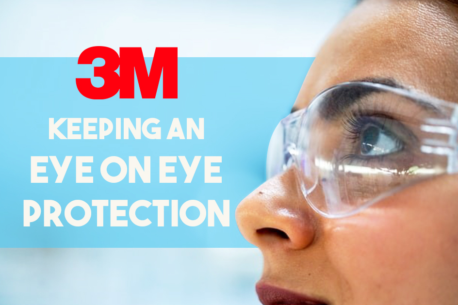 Keeping an Eye on Eye Protection with 3M